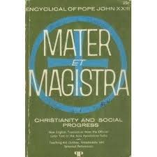 Christianity & Social Progress (Mater et Magistra)